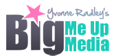 Yvonne Radley – Big Me Up Media