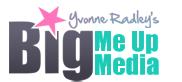 Yvonne Radley – Big Me Up Media