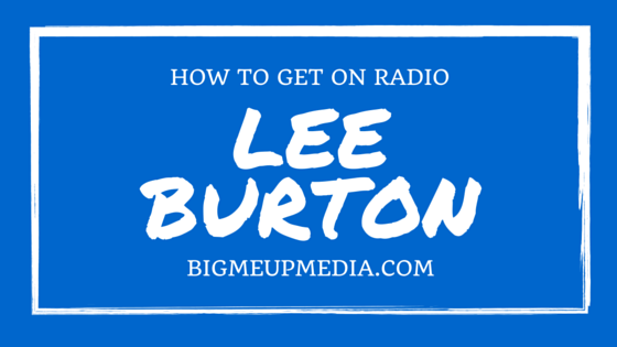 BMU 011: Lee Burton on Getting Onto the Radio