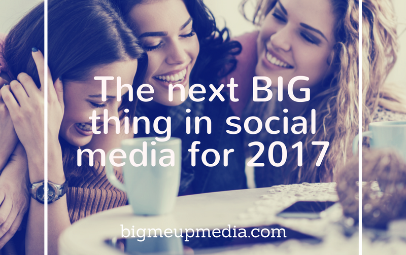 The Next BIG Thing In Social Media