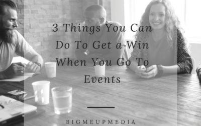 3 Things You Can Do To Get A Win When You Go To Events